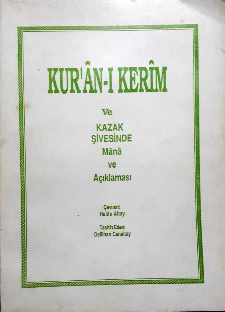 Halife Altayin hazırladığı ilk Kazakça Kuranı Kerim Meali (Arka kapak 1988)